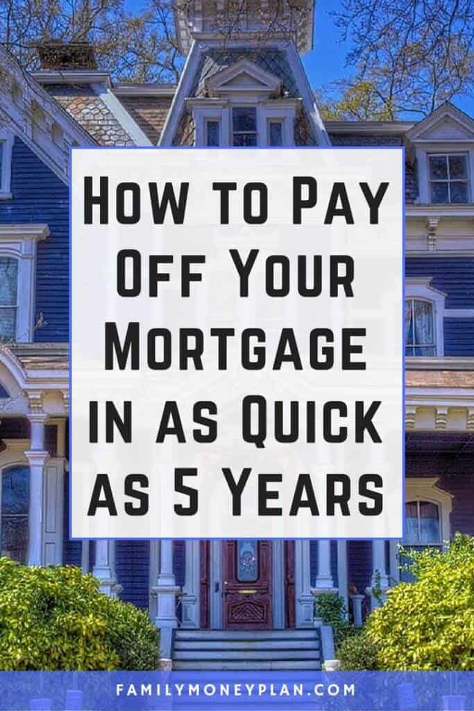 Are you looking for ways to get your mortgage paid off quicker? Here are some tips to get your mortgage paid down in as quick as 5 years.
