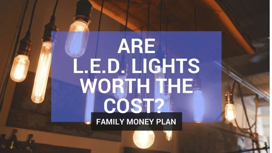 Are LED Lights Worth The Cost? How to calculate your LED Savings in 5 Easy Steps