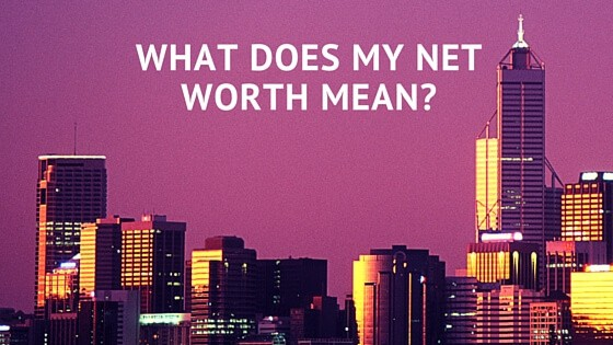 What Does My Net Worth Mean?
