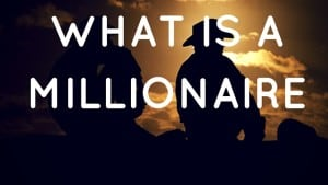 What is a Millionaire?