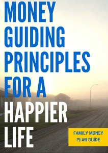 My Money Guiding Principles For a Happier LIfe