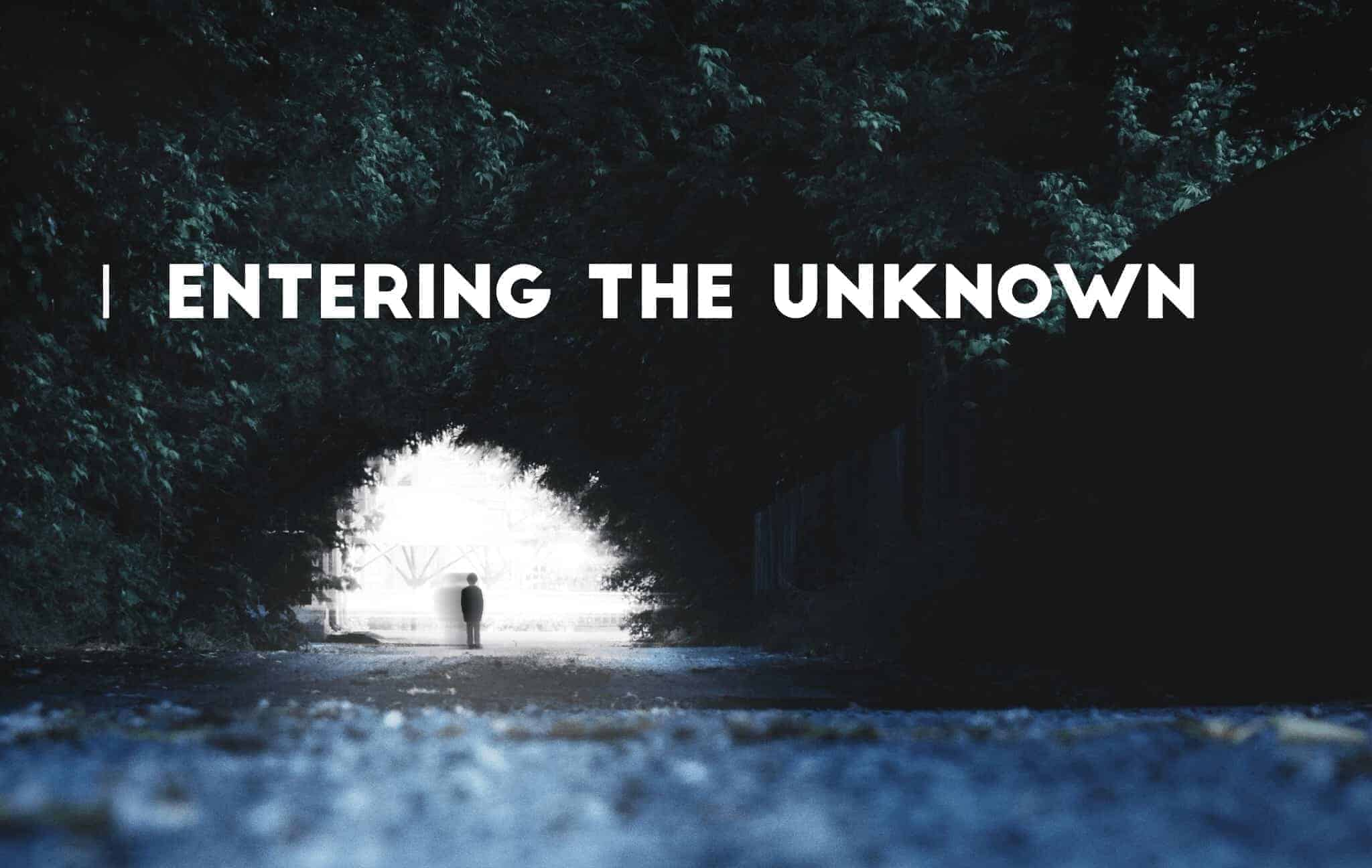 Entering the Unknown – Taking on New Challenges