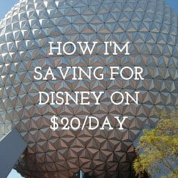 HOW I'M SAVING FOR DISNEY ON $20-DAY