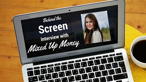 Behind the Screen Interview Series #2 – Alyssa from Mixed Up Money