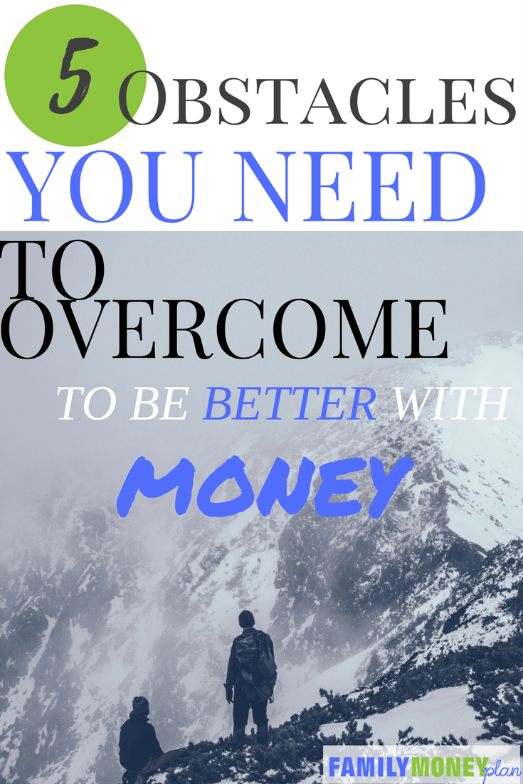 Until You master these 5 obstacles money will always be a challenge. How many have you conquered? | Money | Debt | Saving Money |