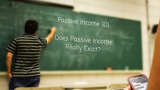 Does Passive Income Really Exist?