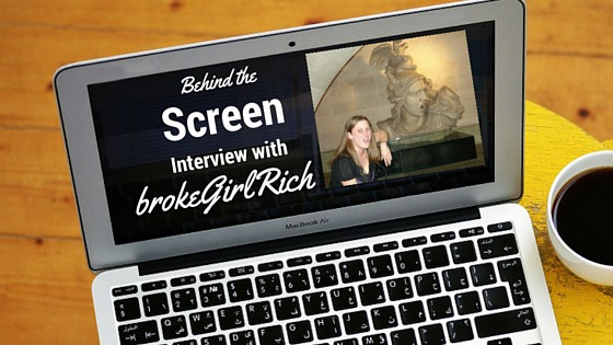 Behind the Screen Interview #7 – Mel from brokeGirlRich