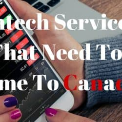 Fintech Services That Need To Come To Canada