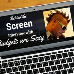 Behind the Screen Interview with Budgets are Sexy