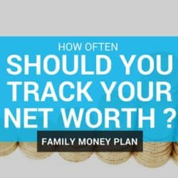 how often SHOULD YOU TRACK YOUR NET WORTH
