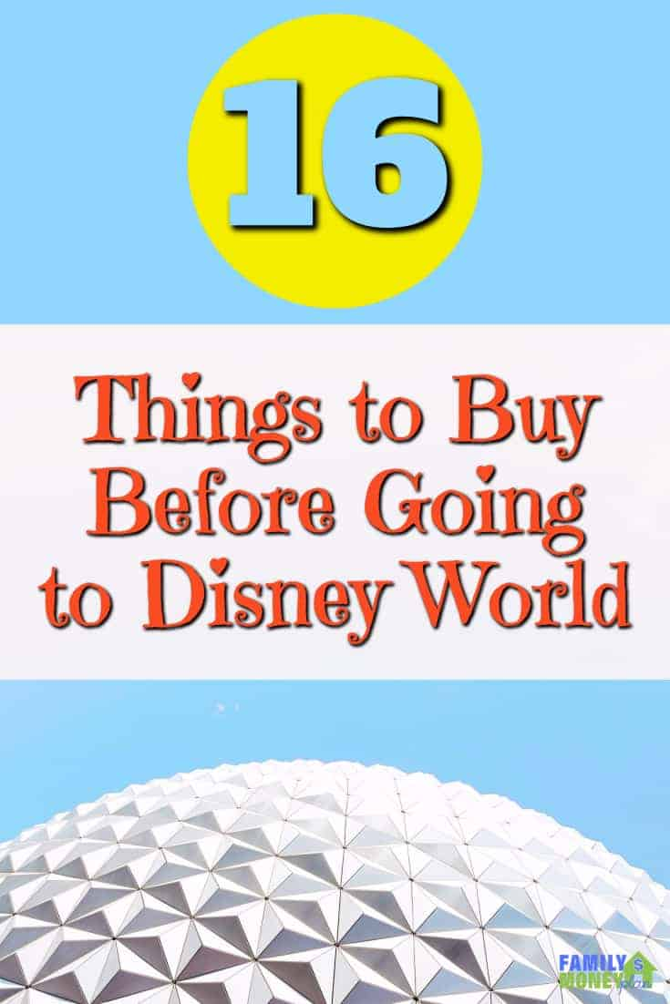 If You Are Planning a Trip to Disney Here Are 16 Things to Buy Before Going to Disney World | Buy them before you leave and save money  | Disney World  |Family Travel | Save Money |