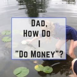 """Dad, How Do I """"Do Money""""? As a parent, anytime you kids start something new there is a part of you that wants to hold on to the old way. Because every new step in life your kids take reaffirms that they are getting older and that means you're getting older too. So when I finally decided that our kids should start earning an allowance, I have to say, I wasn't ready for it."""