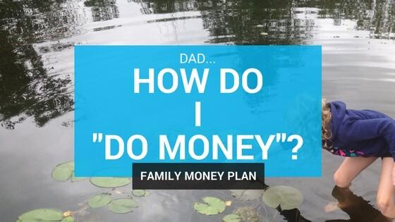 """Dad, How Do I """"Do Money""""?"""