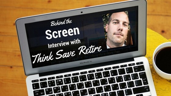 Behind the Screen with Steve from Think Save Retire