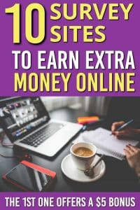 Are you searching for ways to earn money online. Here are 10 Earn Money with Survey sites that will pay money to answer surveys online. This is a great side hustle to start earning money from home #earnmoney #makemoneyonline #makemoney #onlineincome #surveys #sidehustle