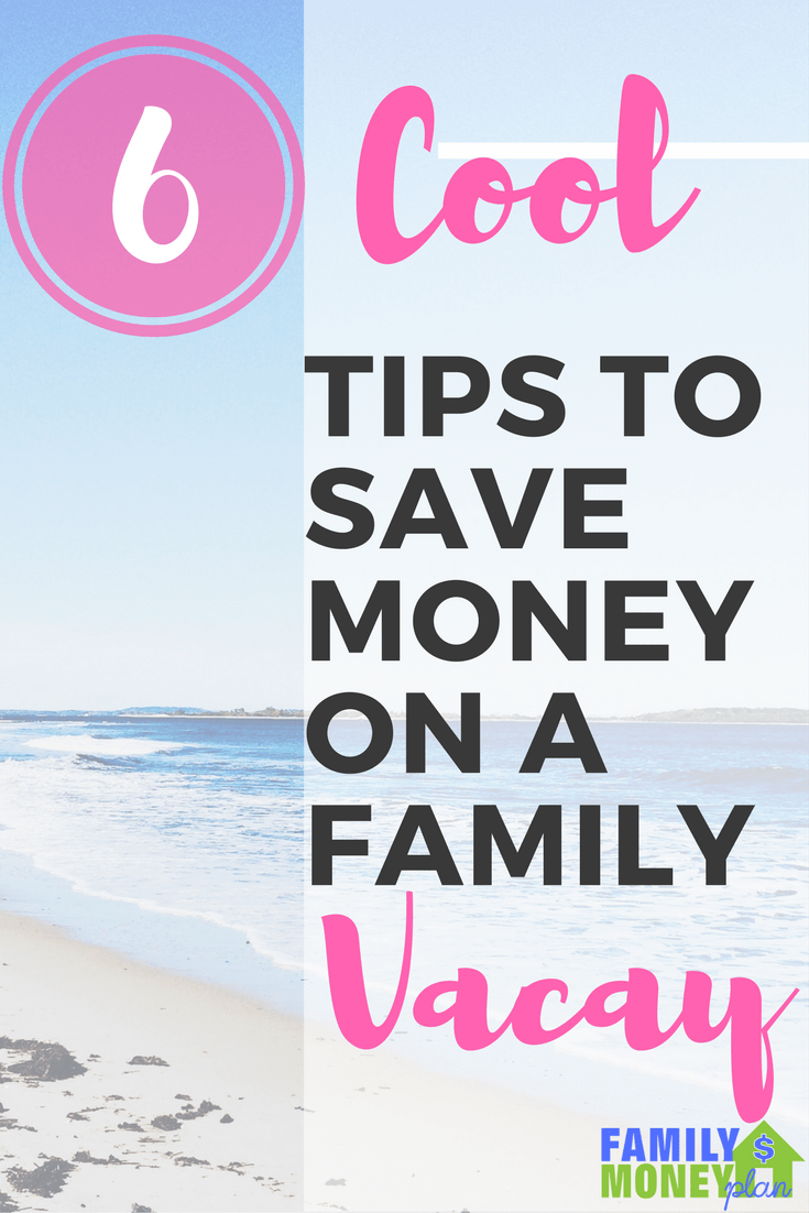 Check out these 6 Cool Tips to Save Money on a Family Vacation | Travel | Saving Money Tips | Summer holidays |