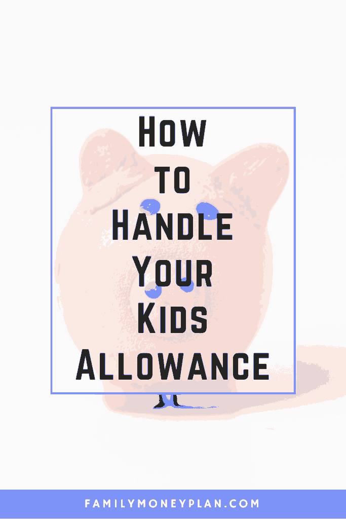How to Handle Your Kids Allowance
