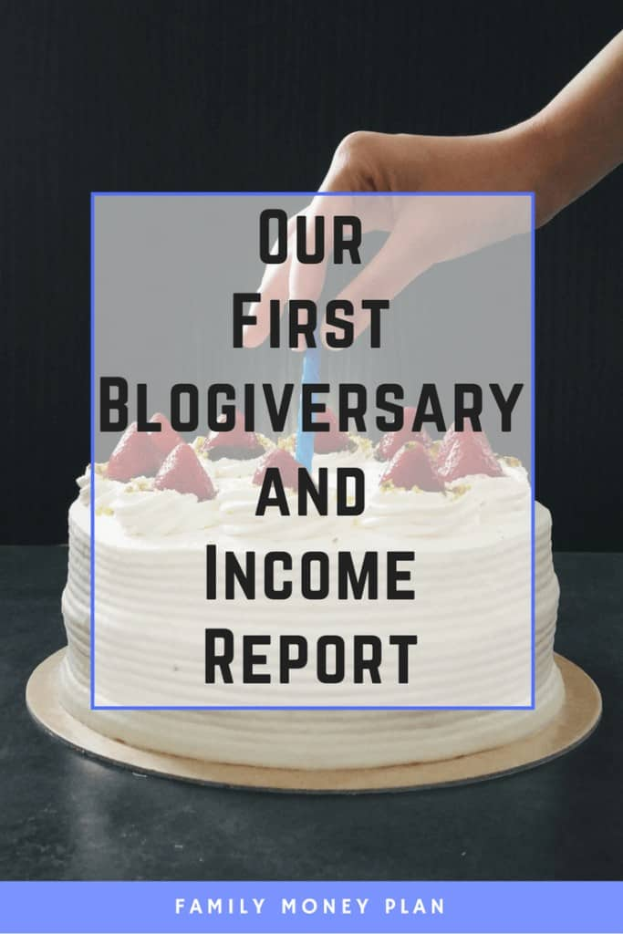 Our First Blogiversary and Income Report. Come check out how we did in our first year as a newbie blogger and see our income and expenses for the year.