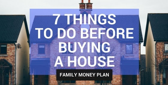 7 Things to do Before Buying a House. Looking for some great tips before you buy your house? Make sure you do these 7 things before you write your offer.