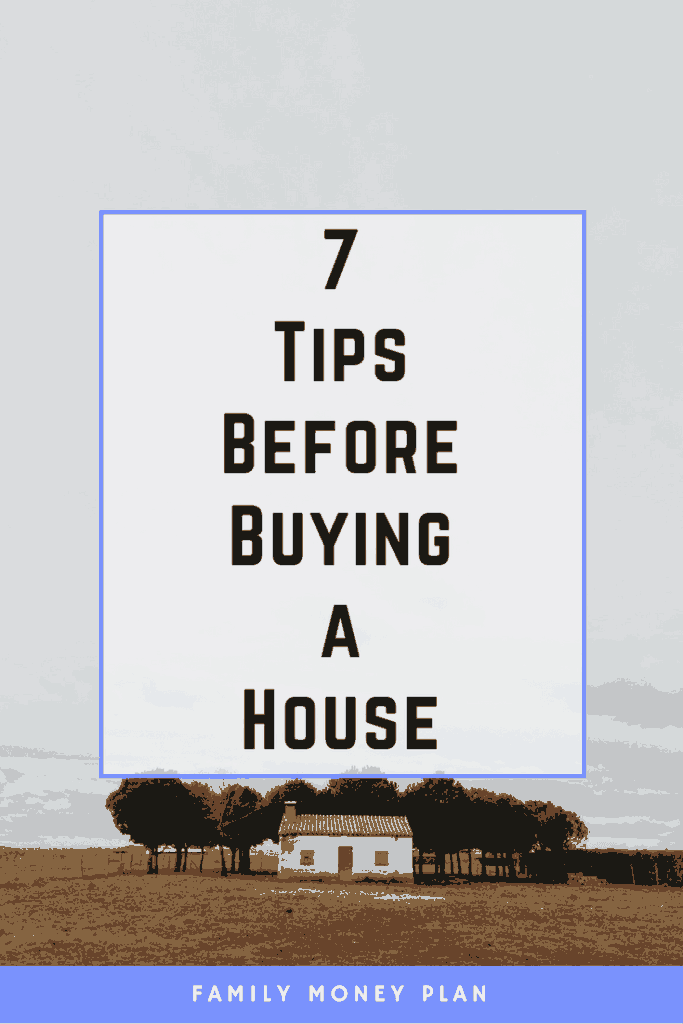 7 things to do before buying a house