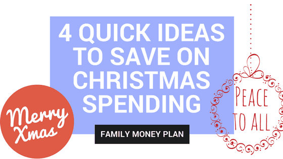4 Quick Ideas To Save On Christmas Spending