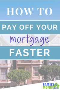 Looking for ideas to pay off your mortgage faster? Make sure to check out this post on all the things you can do to pay off your mortgage fast | Mortgage Free | Saving Money |