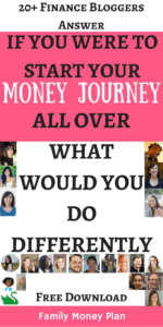 What would you do if you could start your money journey all over again | Great Money Advice From Top Bloggers | Looking for some great money tips from some amazing personal finance bloggers |