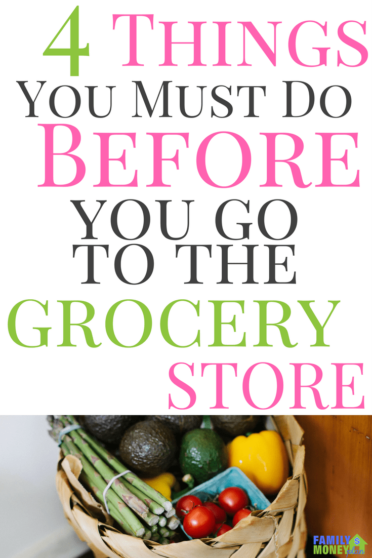 Looking for ways to save money on your groceries? Make sure you do these 4 Things Before You Go To The Grocery Store