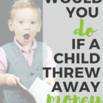 What would you do if you saw a child throw away money?