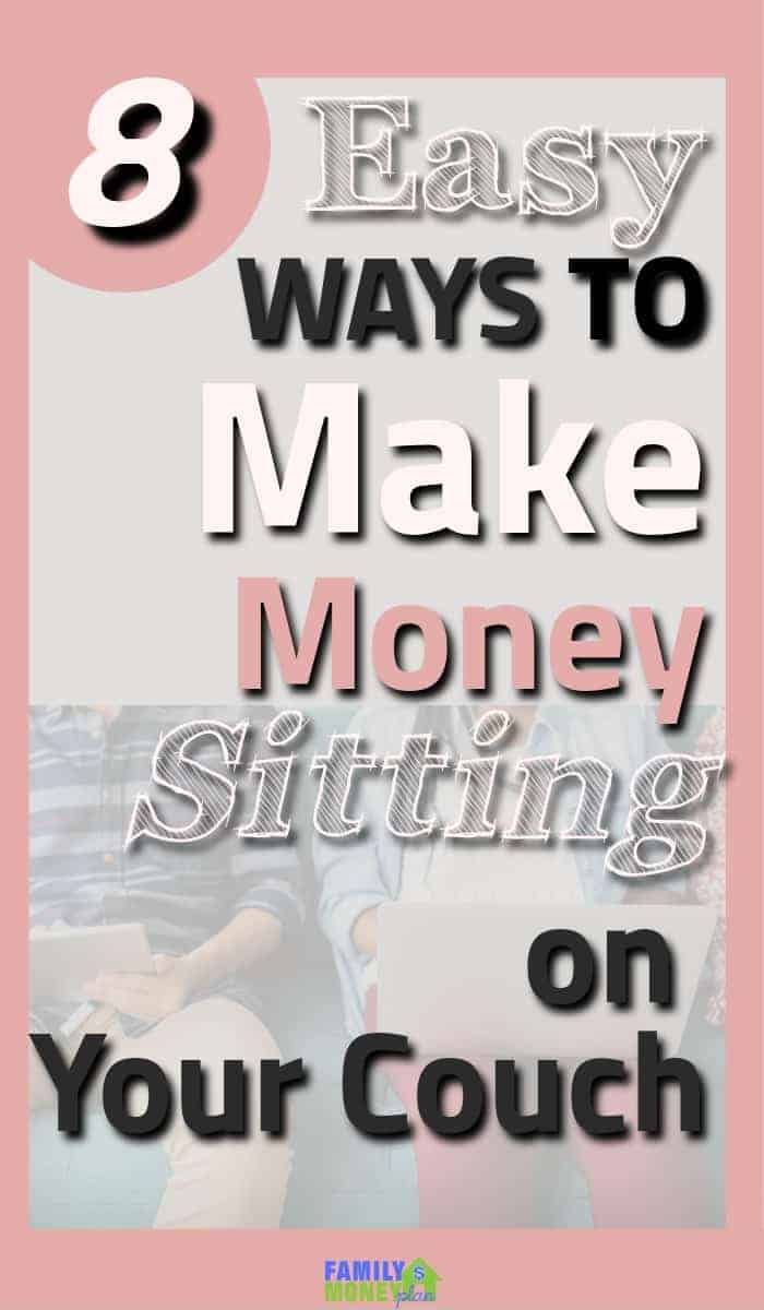 Check out these easy to get started ways to start making money sitting on your couch. | Making Money | Simple ways to earn extra money | Money making ideas |