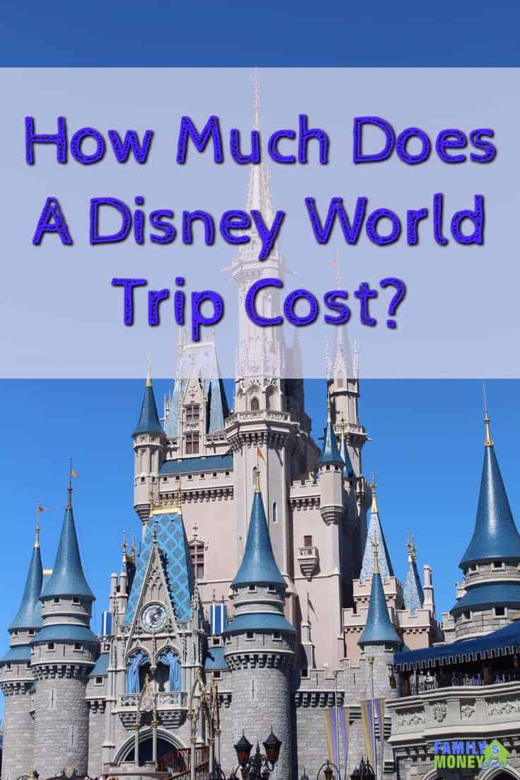 How Much Does A Disney World Trip Cost? Here's all the costs you need to know about before you go on your trip to Walt Disney World | WDW | Walt Disney World |Family Travel |
