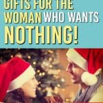 What do you get someone who has everything? What do you give as a Gifts for the Woman Who Wants Nothing? Here are 20+ great gift ideas to inspire you this Christmas holiday season to find the perfect gift for someone who doesn't know what they want. #giftguide #gifts #giftideas #giftsforher #christmas