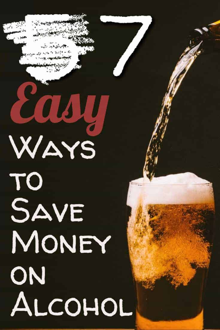 Looking for ways to save some money on alcohol? We have 7 ways you can start saving money today. | Saving Money | Alcohol | Drinks | Hosting |