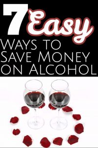 Looking for ways to save money on alcohol? We have 7 ways you can start saving money today. | Saving Money | Alcohol | Drinks | Hosting |