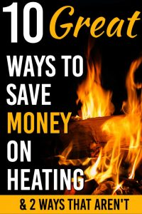 Cutting your heating bill is a big money saver. Here are 10 + Great ways to save money on your heating costs. | Save Money | Heating Bills | #heating #savemoney #personalfinance #frugal #frugalliving #frugality #bills #utilitybills