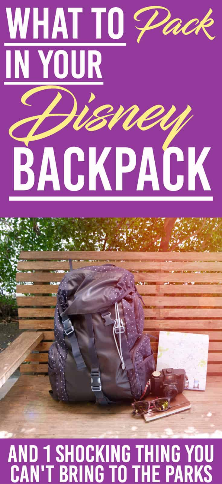 Wondering what you need to pack for your day at Disney World? Here is a list of everything you should have in your backpack to make sure you have a perfect day | Disney World | Packing for disney |#disney