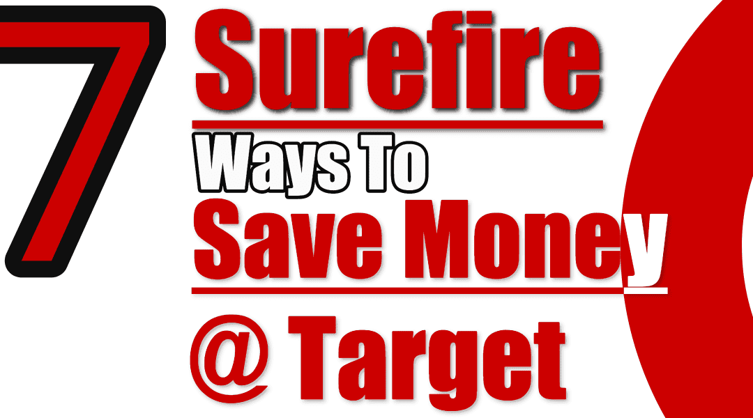 7 Surefire Ways to Save Money at Target