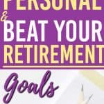 How to Make Investing Personal and Beat Your Retirement Goals