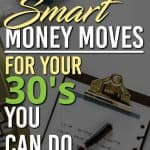 Want to make all the right money moves in your thirties? Here are 10+ things you can start doing today so that you rock your thirties.   Money Moves   Saving Money Tips  