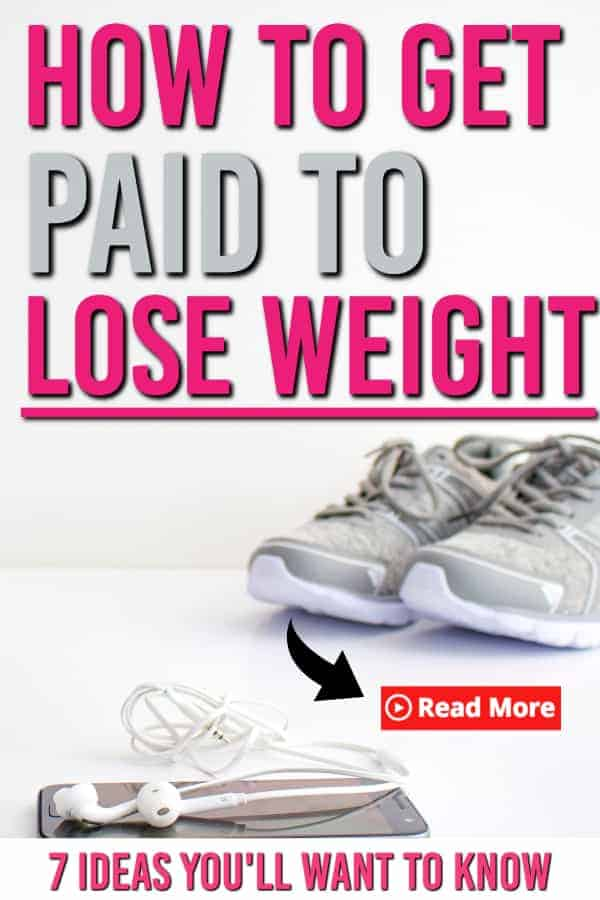 Can you really get paid to lose weight? Yes! Here are some ways for you to make money and lose weight at the same time! #getpaidloseweight #exercise #makemoney  #earnmoney #loseweight #getpaidtoexercise