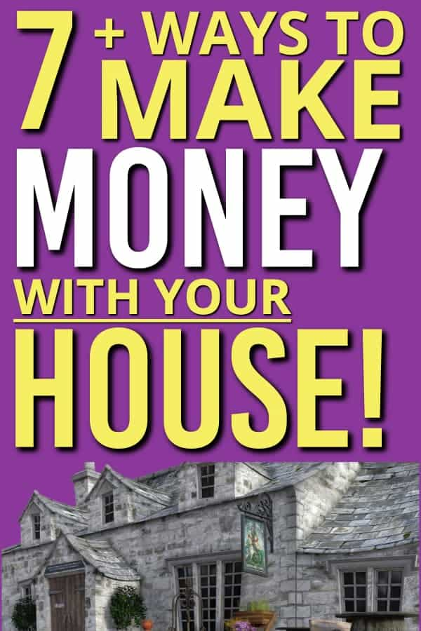 Is you house making you money? Here are 7 ways to start making money with your house. | Making Money | Home income ideas | Earn Extra money |