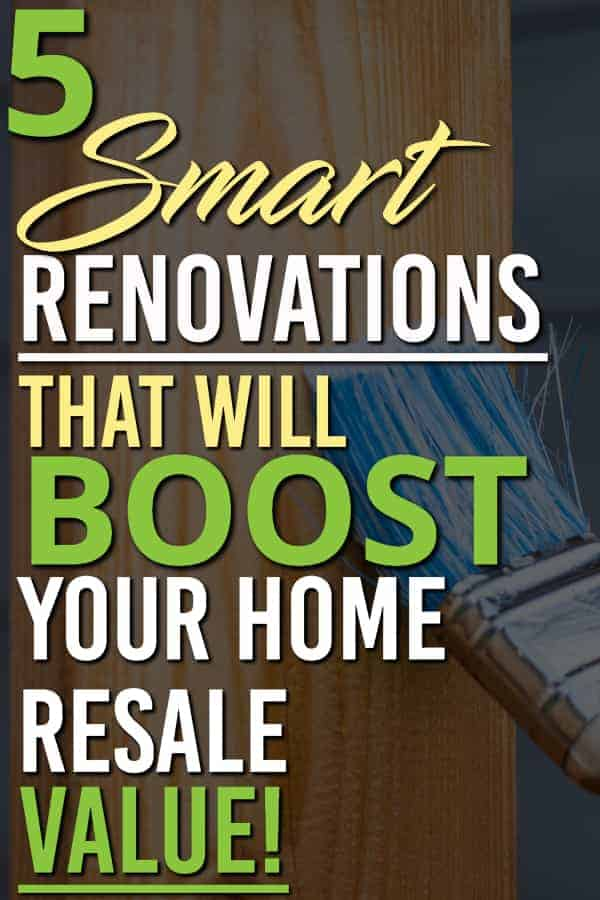 These 5 Renovations will give you the biggest return on investment when you are trying to resell your home   Renovations   Home value   Real estate   Flipping  