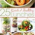 25 Quick and Healthy Lunches