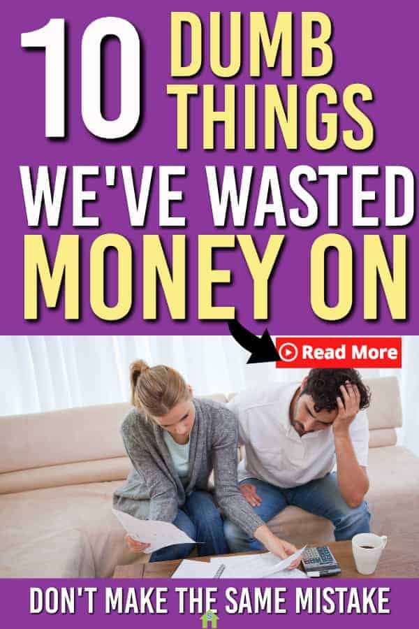 Think you have wasted money? Here is our ever growing list of things we have wasted money on including our top 10 things we've wasted money on.  #money #personalfinance #savingmoney