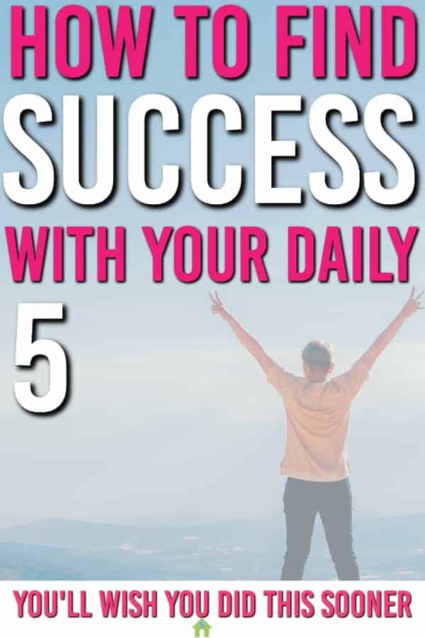 Feeling like you aren't getting enough done in a day? So was I. Then I created a daily 5, which changed how I view my day and created a life I love. How to Use the Daily 5 In Your Life for Success #living #personaldevelopment #success #life #lifeskills