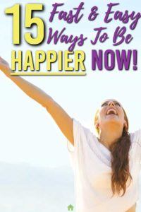How to be happier now. 15 Easy things you can do to feel happiness right now