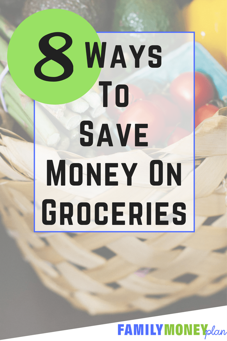 8 Ways to save on groceries at your local grocery store. | How to save money on groceries | Ways to save on food |